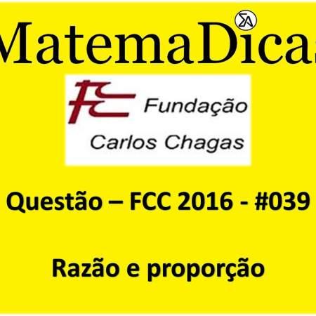 resolução de exercícios de matemática razão e proporção fcc 2016
