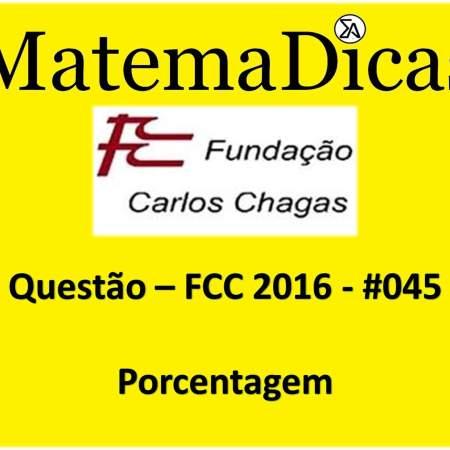 prova da fcc 2016 questão de porcentagem