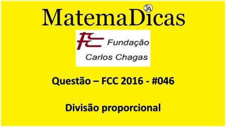 resolução de exercícios de matemática banca fcc 2016 divisão proporcional