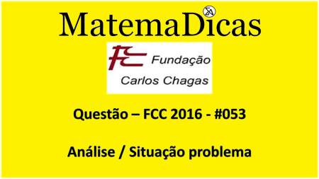 resolução de exercícios de matemática banca fcc 2016 interpretação gráfica análise situação problema