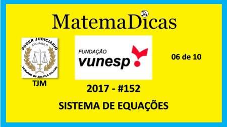 Vunesp 2017 Tribunal de Justiça Militar TJM Matemática sistemas de equações