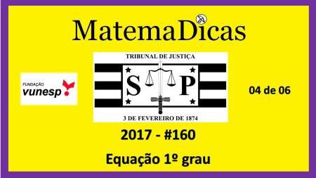 equação do 1º grau vunesp 2018 resolução de exercícios e questões de provas concursos e vestibulares tribunal de justiça