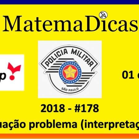 situação problema interpretação matemática vunesp 2018 resolução de exercícios e questões de provas concursos e vestibulares pmsp