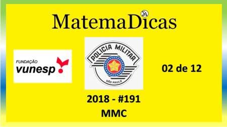mmc Vunesp 2018 resolução de exercícios e questões de provas concursos e vestibulares pmsp