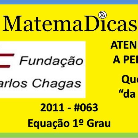 prova resolvida da FCC fundação carlos chagas equação do 1º grau fcc 2011 questão difícil