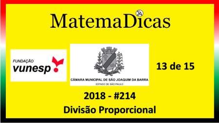 divisão proporcional Vunesp 2018 resolução de exercícios e questões de provas concursos e vestibulares câmara municipal de são joaquim da barra