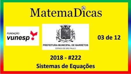 concurso da prefeitura de barretos sistemas de equações vunesp 2018 exercício e questão resolvido