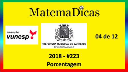concurso da prefeitura de barretos porcentagem vunesp 2018 exercício e questão resolvido