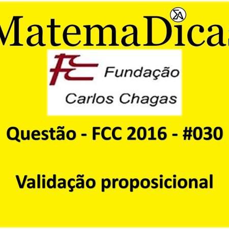 FCC 2016 exercícios de Validação proposicional Raciocínio Lógico Matemático MatemaDicas