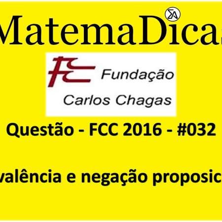 FCC 2016 exercícios de Equivalências e Negação proposicional Raciocínio Lógico Matemático MatemaDicas