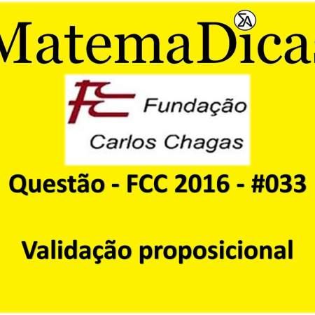 FCC 2016 Validação proposicional Raciocínio Lógico Matemático MatemaDicas exercício de validação proporcional concursos públicos