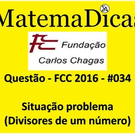 FCC 2016 Divisores de um número (situação problema) Raciocínio Lógico Matemático MatemaDicas exercócios de situação problema concursos públicos
