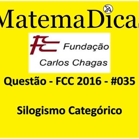 FCC 2016 Silogismo categórico Raciocínio Lógico Matemático MatemaDicas exercício de silogismo categórico