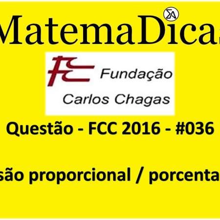 FCC 2016 Divisão proporcional / porcentagem Raciocínio Lógico Matemático MatemaDicas exercícios de divisão proporcional e porcentagem para concursos