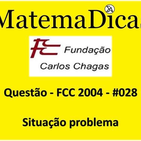exercícios e questões de situação problema para concursos públicos prova da fcc 2004