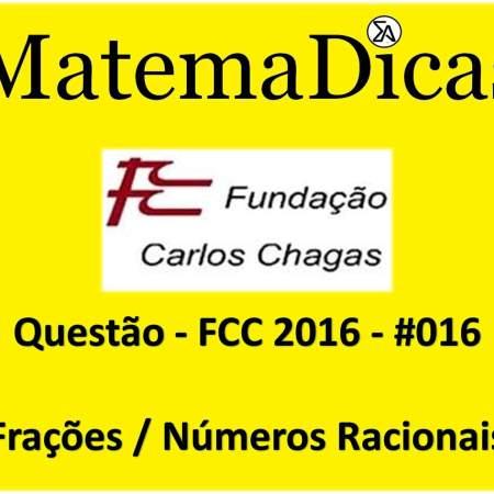 exercícios e questões de frações e números racionais para concursos públicos prova da fcc 2016