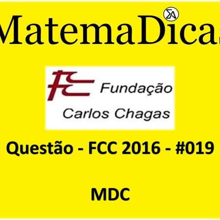 exercícios e questões de MDC para concursos públicos prova da fcc 2016