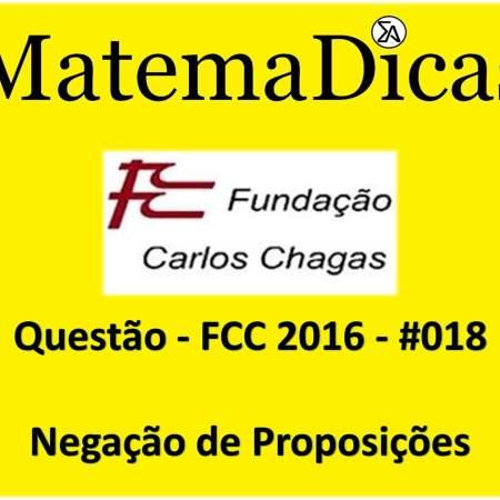 exercícios e questões de Negação de Proposições para concursos públicos prova da fcc 2016