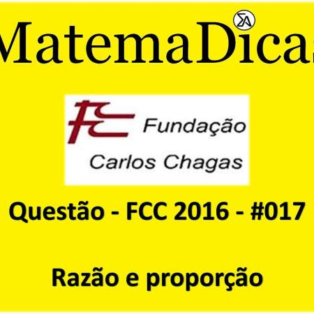 exercícios e questões de Razão e proporção para concursos públicos prova da fcc 2016