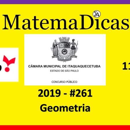 Geometria (11 de 20) – Câmara de Itaquaquecetuba – Vunesp 2018 – #0261 – Matemática