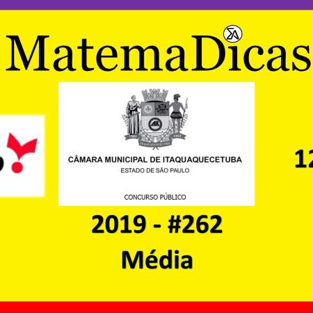 Média Simples (12 de 20) – Câmara de Itaquaquecetuba – Vunesp 2018 – #0262 – Matemática