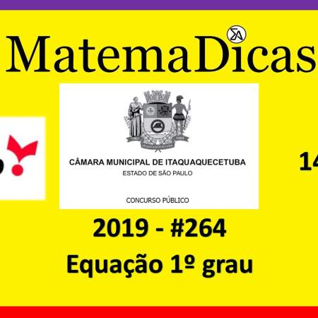 Equação 1º grau Câmara de Itaquaquecetuba Vunesp 2018