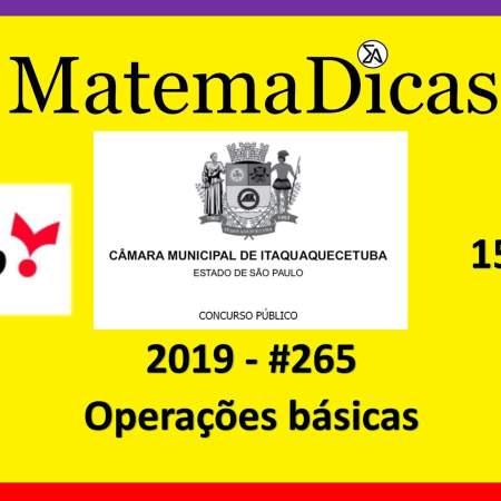 Operações básicas (15 de 20) – Câmara de Itaquaquecetuba – Vunesp 2018 – #0265 – Matemática