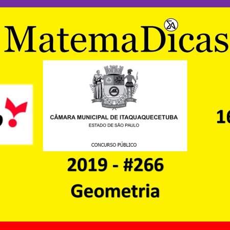 Geometria (16 de 20) – Câmara de Itaquaquecetuba – Vunesp 2018 – #0266 – Matemática