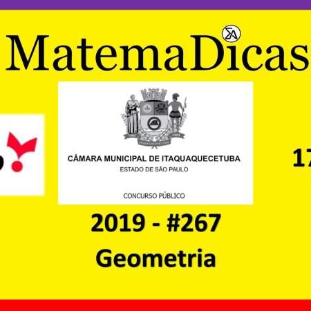 Geometria (17 de 20) – Câmara de Itaquaquecetuba – Vunesp 2018 – #0267 – Matemática