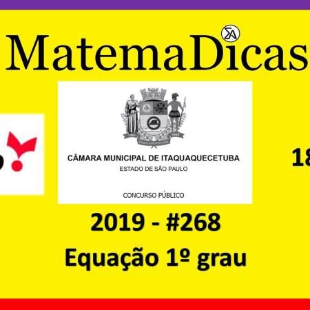 Equação 1º grau (18 de 20) – Câmara de Itaquaquecetuba – Vunesp 2018 – #0268 – Matemática