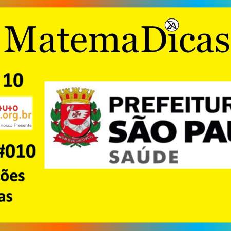 Operações básicas (05 de 10) – Prefeitura de São Paulo – Instituto Mais (2017) – #010 – Matemática