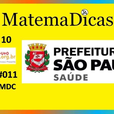 MMC e MDC (06 de 10) – Prefeitura de São Paulo – Instituto Mais (2017) – #011 – Matemática