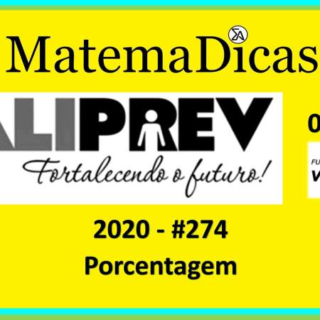 Porcentagem (04 de 10) – Valiprev – Vunesp 2020 – #0274 – Matemática