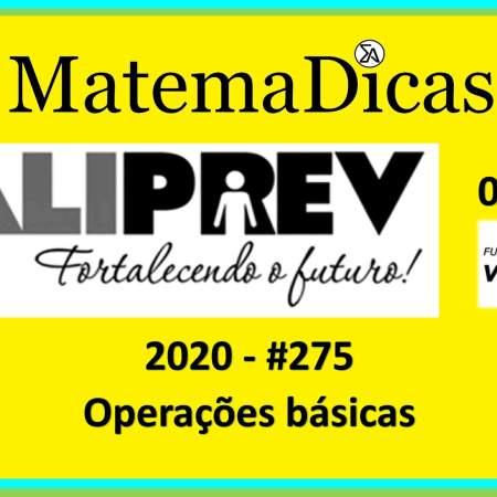 Operações Básicas (05 de 10) – Valiprev – Vunesp 2020 – #0275 – Matemática