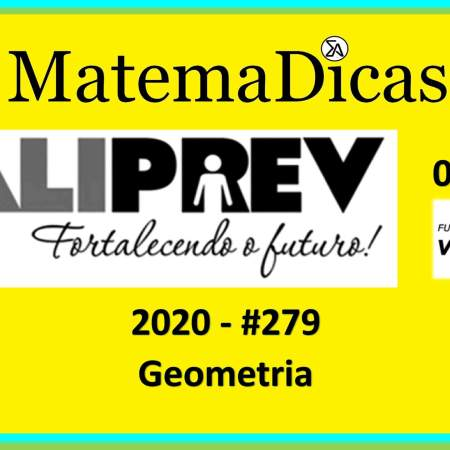 Geometria (09 de 10) – Valiprev – Vunesp 2020 – #0279 – Matemática