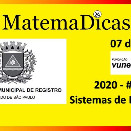 Sistemas de Equações (07 de 10) – Prefeitura Registro – Vunesp 2018 – #0287 – Matemática