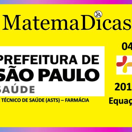 Equação 1º Grau (03 de 08) – Assist. Téc. Saúde (ASTS) - Pref. SP – Instituto Mais (2017) – #018 – Matemática