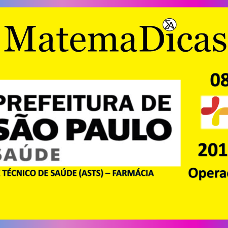 Operações básicas (08 de 08) – Assist. Téc. Saúde (ASTS) - Pref. SP – Instituto Mais (2017) – #023 – Matemática