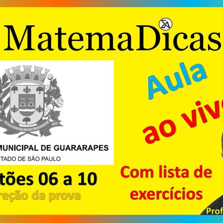 Correção da prova - Vunesp 2018 - Prefeitura de Guararapes - Questões 06 a 10 - Matemática - 07/07/2020