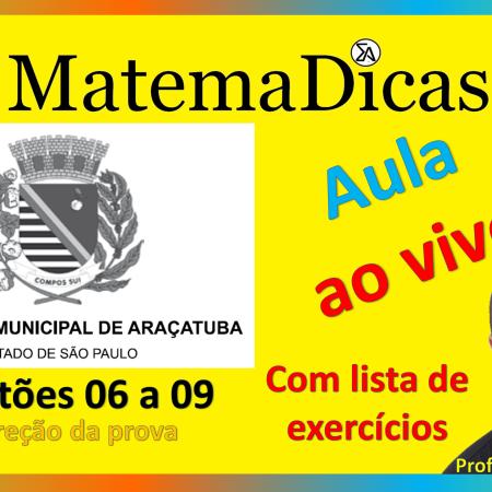 21/07/2020 - Correção da prova - Vunesp 2018 - Prefeitura de Araçatuba - Questões 06 a 09