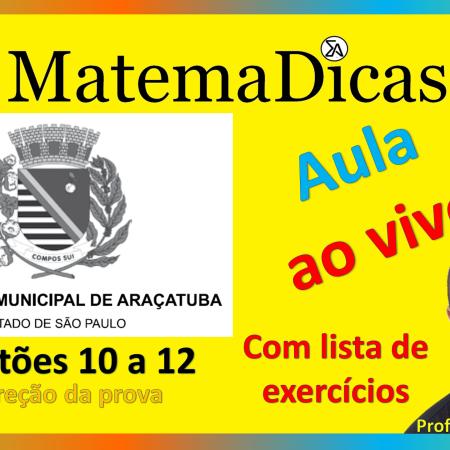 28/07/2020 - Correção da prova - Vunesp 2018 - Prefeitura de Araçatuba - Questões 10 a 12