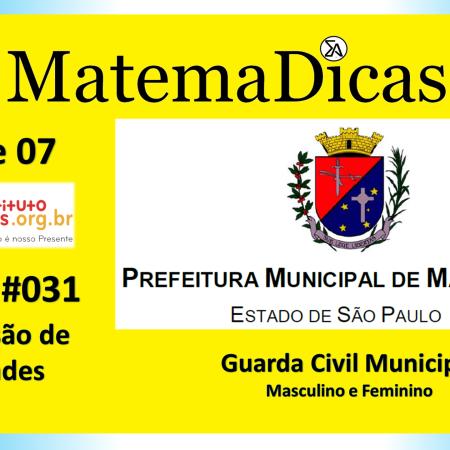 Conversão de Unidades (01 de 07) – Guarda Civil Municipal - Prefeitura Mairiporã – Instituto Mais (2019) – #031 – Matemática