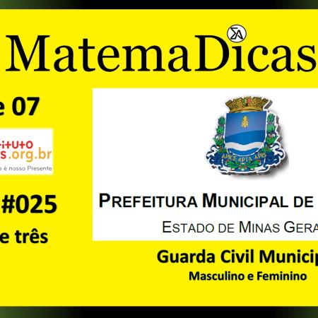 Regra de três (02 de 07) – Guarda Civil Municipal - Prefeitura Guaxupé – Instituto Mais (2018) – #025 – Matemática