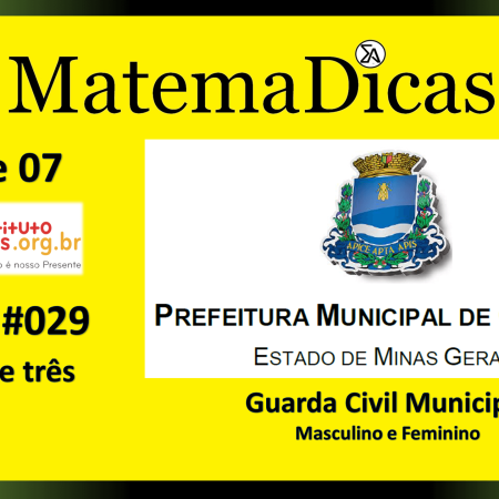 Regra de três (06 de 07) – Guarda Civil Municipal - Prefeitura Guaxupé – Instituto Mais (2018) – #029 – Matemática