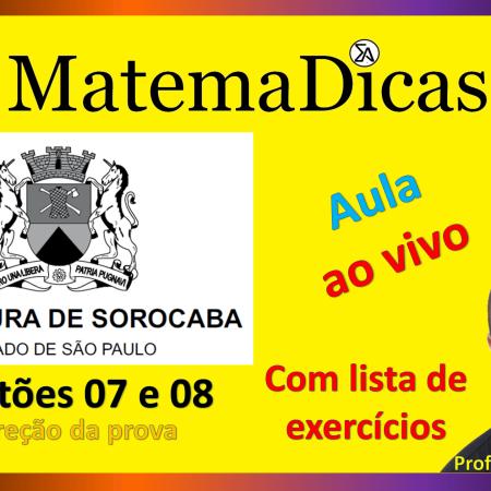 Live #022 - 01/12/2020 - Correção da prova - Prefeitura de Sorocaba - Questões 07 e 08