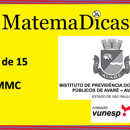 MMC (09 de 15) – AVAREPREV – Vunesp 2020 – #0319 – Matemática