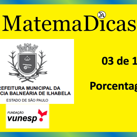 Porcentagem (03 de 10) – Prefeitura Ilhabela – Vunesp 2020 – #0328 – Matemática