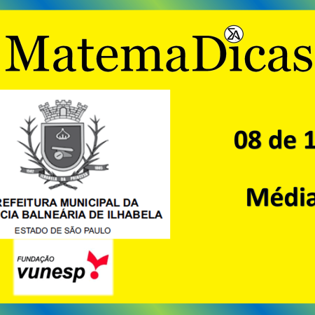 Média (08 de 10) – Prefeitura Ilhabela – Vunesp 2020 – #0333 – Matemática