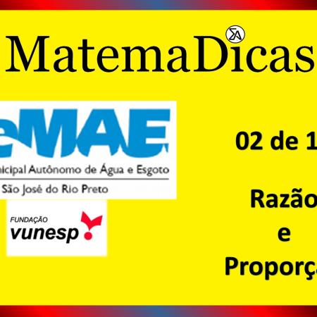 Razão e Proporção (02 de 10) – SEMAE - São José do Rio Preto – Vunesp 2020 – #0337 – Matemática