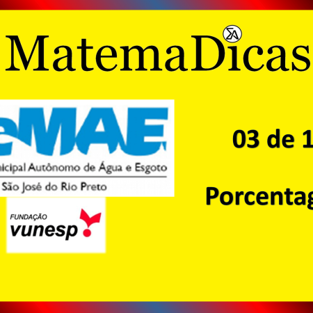 Porcentagem (03 de 10) – SEMAE - São José do Rio Preto – Vunesp 2020 – #0338 – Matemática